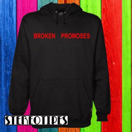 Broken Promoses Hoodie