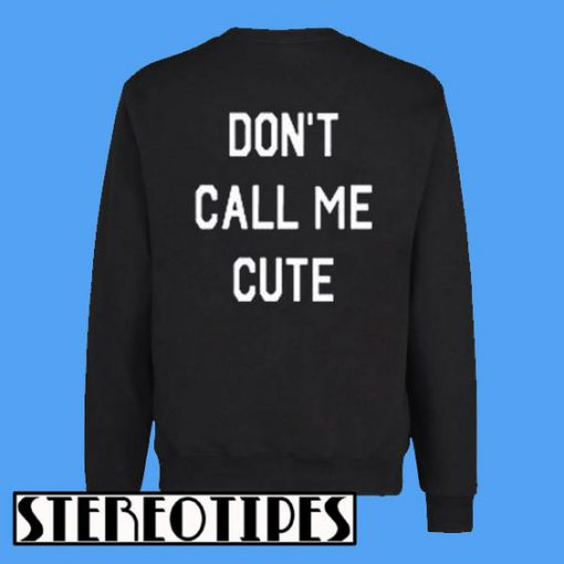 Don't Call Me Cute Back Sweatshirt