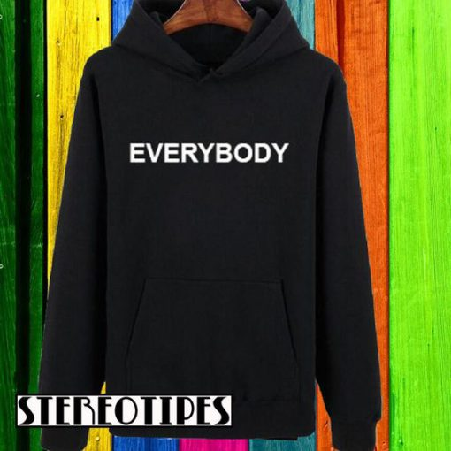 Everybody Sweater and Hoodie