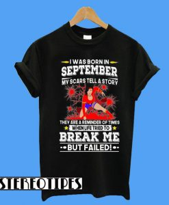 Woman I Was Born In September My Scars Tell a Story T-Shirt