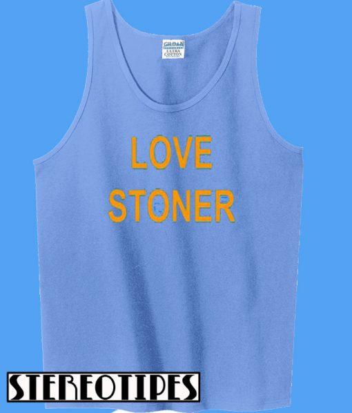 Love Stoner Tanktop