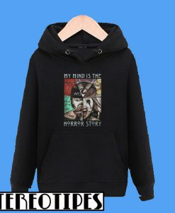 American Horror Story My Mind Is The Horror Story Hoodie