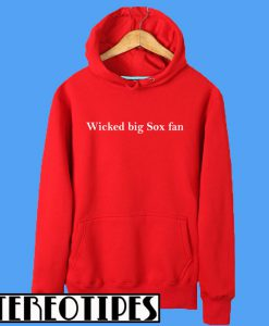 Wicked Big Sox Fan Hoodie