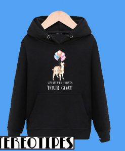 Whatever Floats Your Goat Designed By KennethKnoky Hoodie