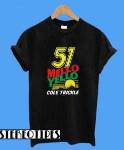 51 Mello Yello Cole Trickle T-Shirt