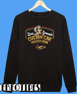 1640 Riverside Drive 24 Hour Service Doc Browns Custom Car Modification Sweatshirt