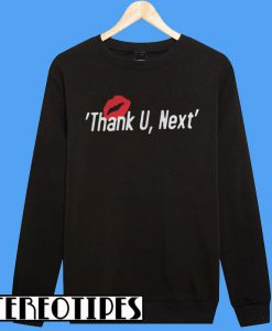 2018 Pop Music Thank U Next Sweatshirt