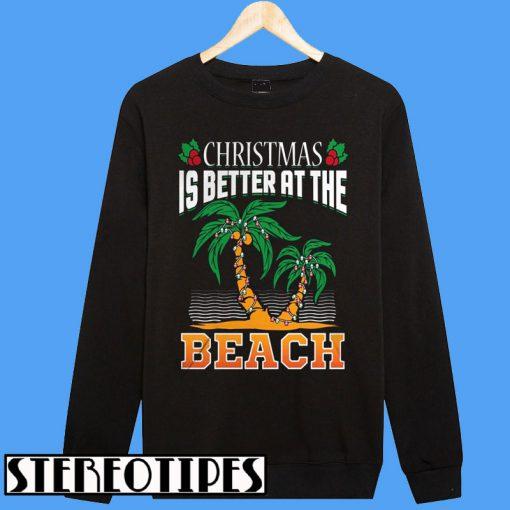 Christmas Better At The Beach Sweatshirt