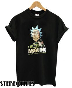 Rick And Morty I'm Not Arguing T shirt