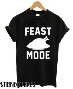 Feast mode T shirt