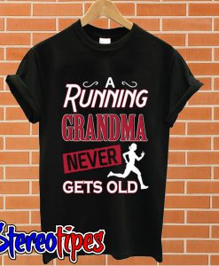 A running granda never gets old T shirt