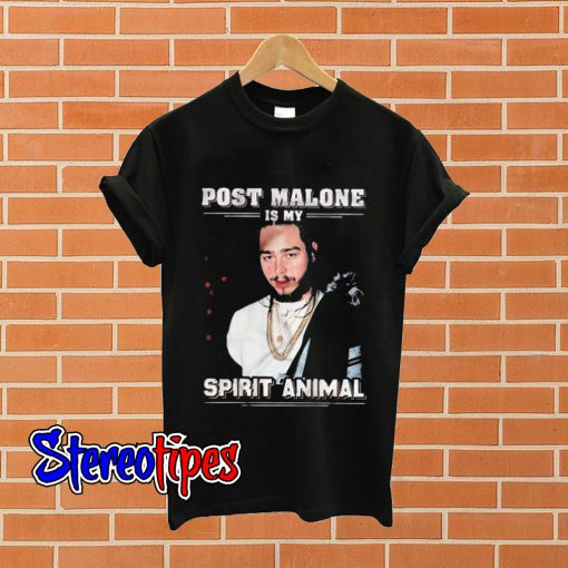 Post Malone Is My Spirit Animal T shirt
