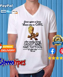 Once Upon A Time There Was A Girl Who Really Loved Groot And Had Tattoos T shirt
