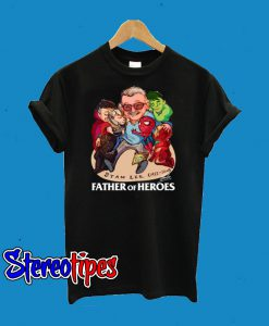 A Father Of Heroes Stan Lee T-Shirt