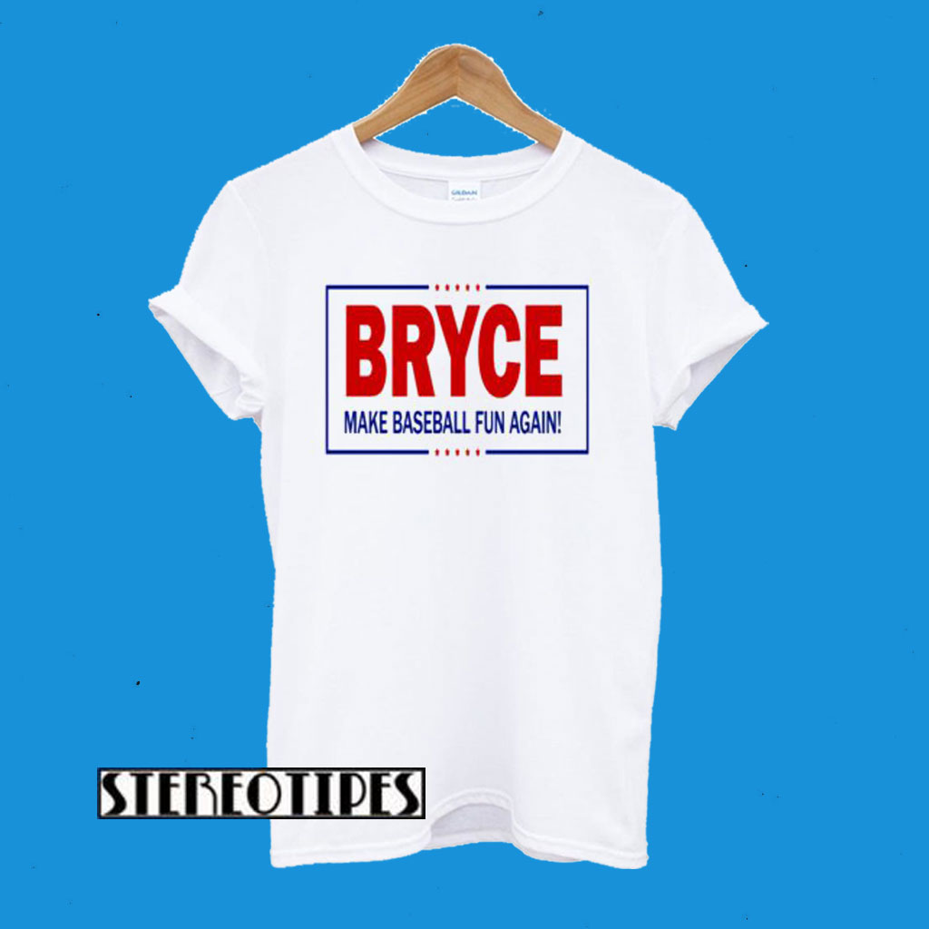 buy popular 794df a0d2e Bryce Harper Make Baseball Fun Again T-Shirt