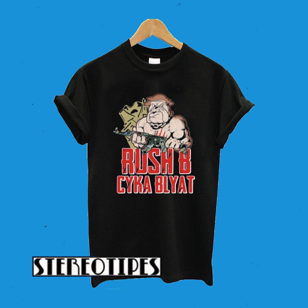 Rush B Cyka Blyat T-Shirt